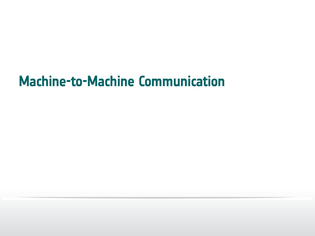 Machine-to-Machine Communication
