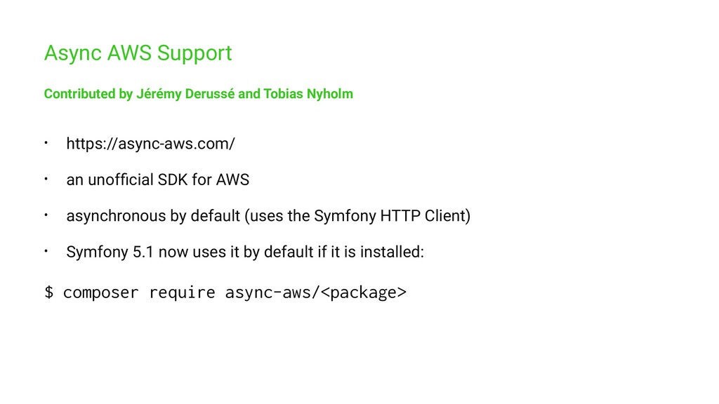 Async AWS Support Contributed by Jérémy Derussé...