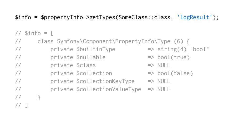 $info = $propertyInfo->getTypes(SomeClass::clas...