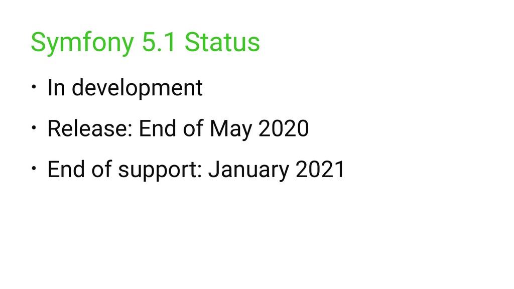 Symfony 5.1 Status • In development • Release: ...