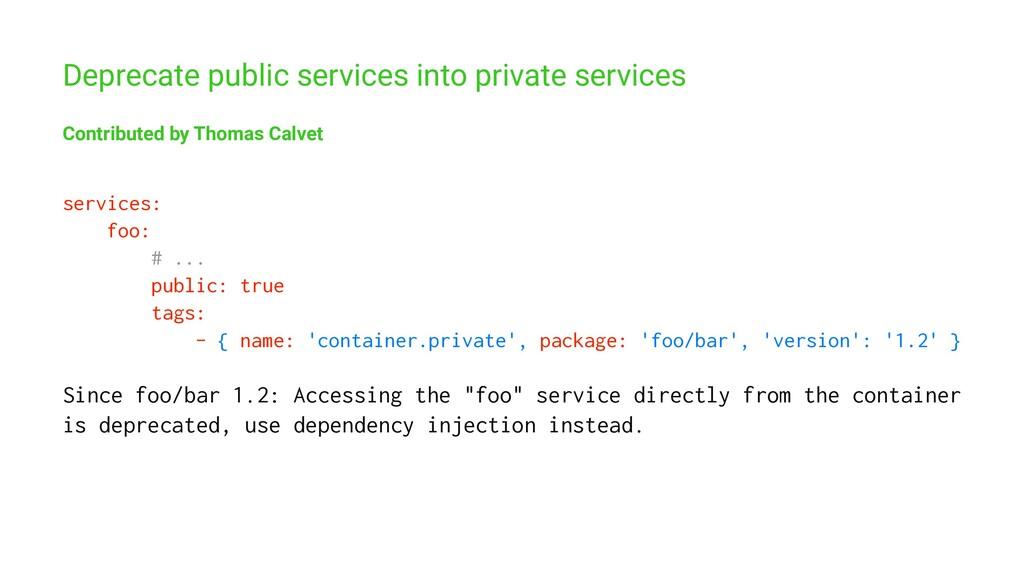 Deprecate public services into private services...