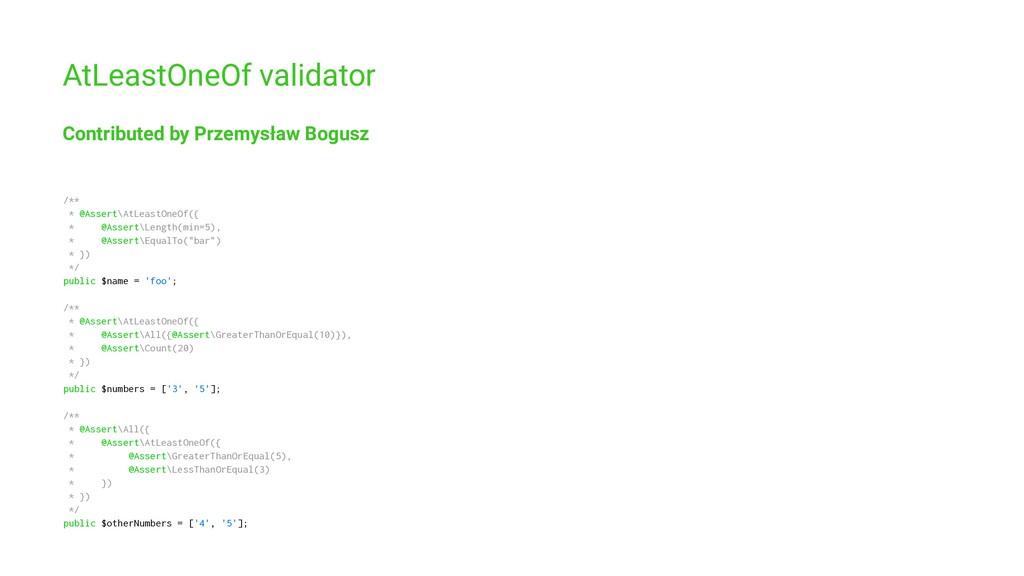 AtLeastOneOf validator Contributed by Przemysła...