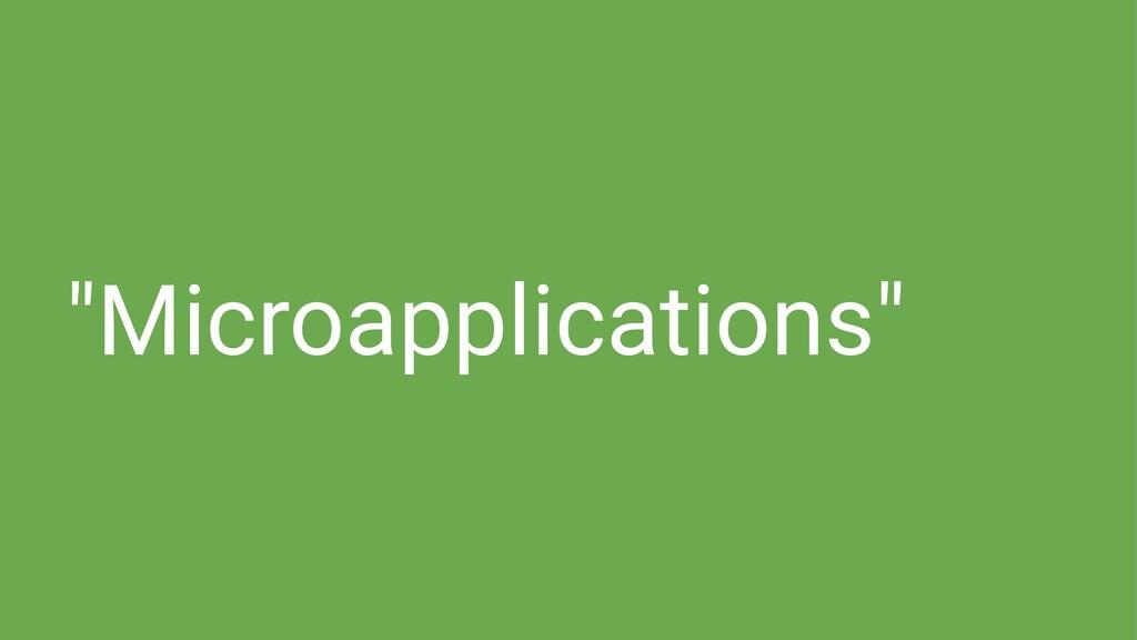 """Microapplications"""
