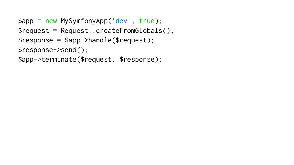 $app = new MySymfonyApp('dev', true); $request ...