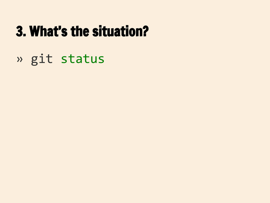 3. What's the situation? » git status