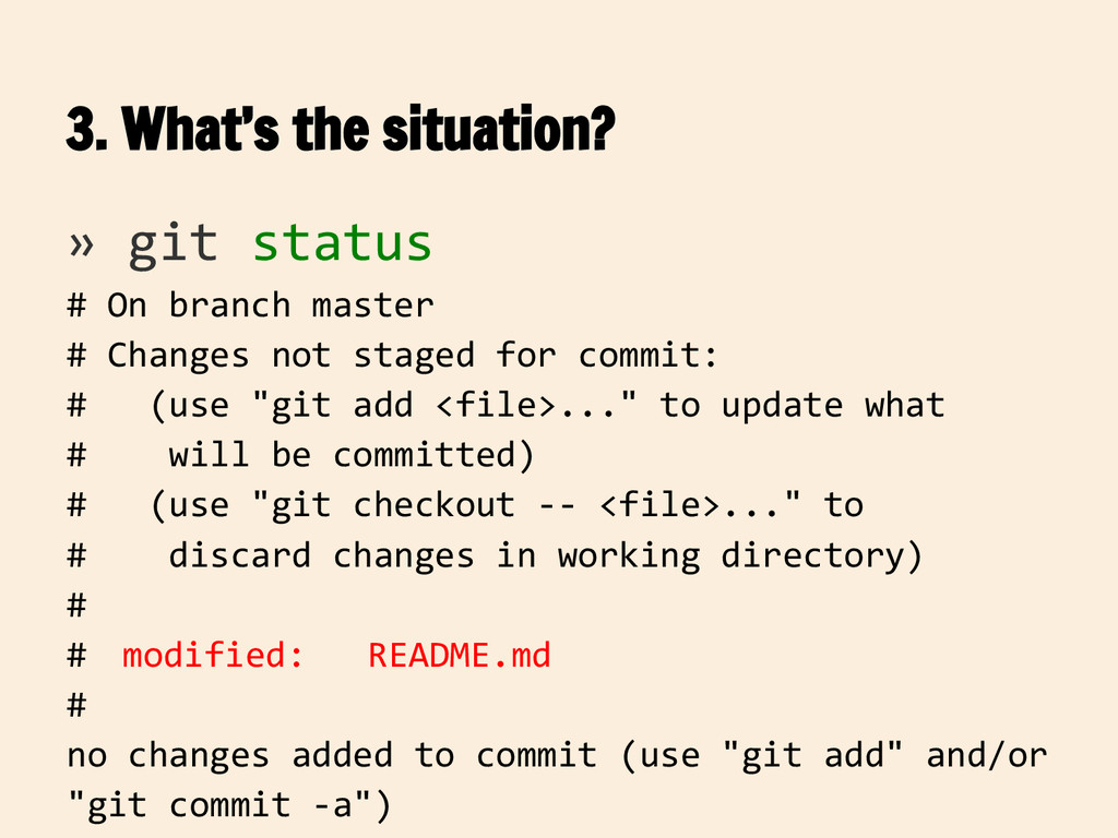 3. What's the situation? » git status # On bran...