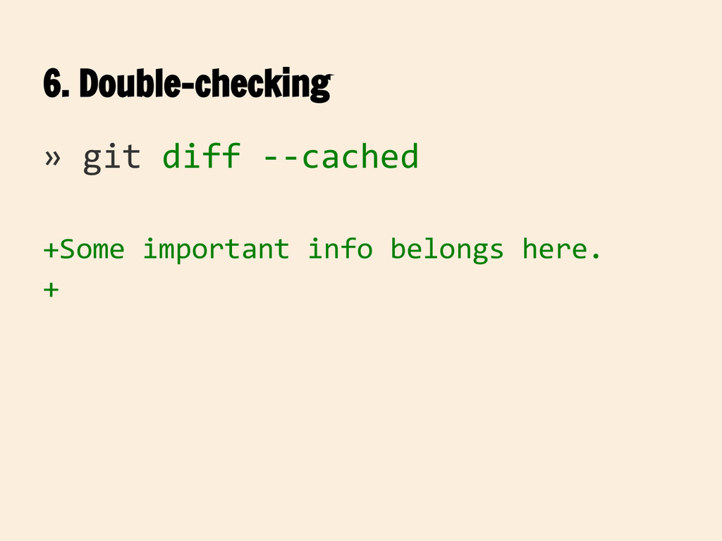 6. Double-checking » git diff --cached +Some im...