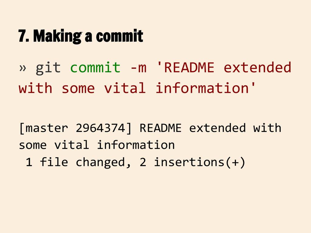 7. Making a commit » git commit -m 'README exte...
