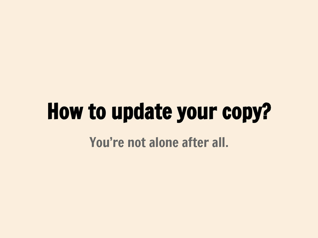 How to update your copy? You're not alone after...