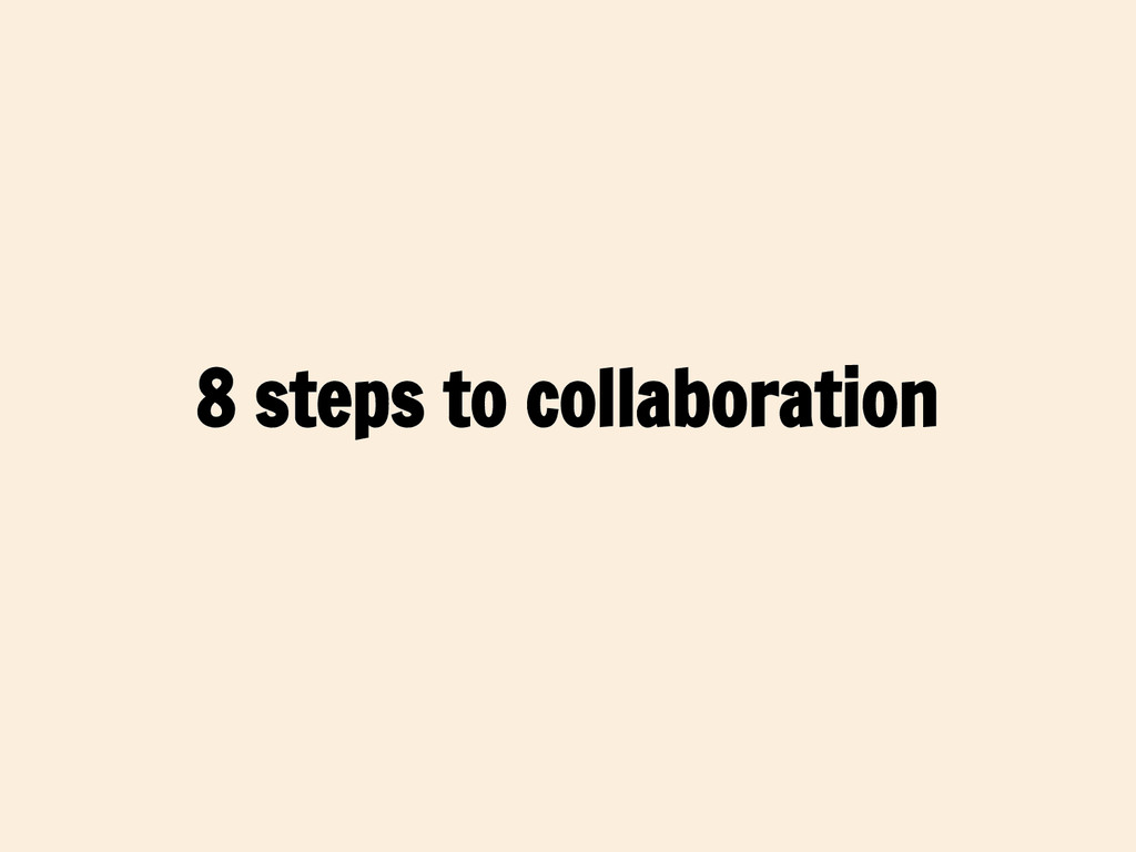 8 steps to collaboration