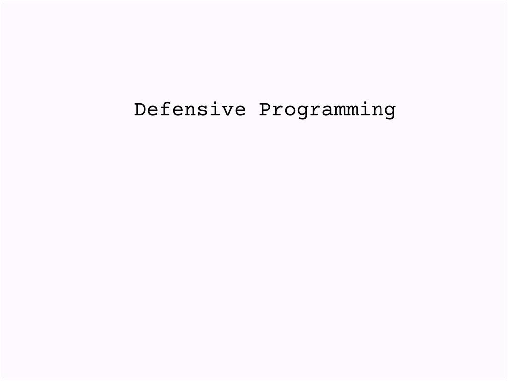 Defensive Programming