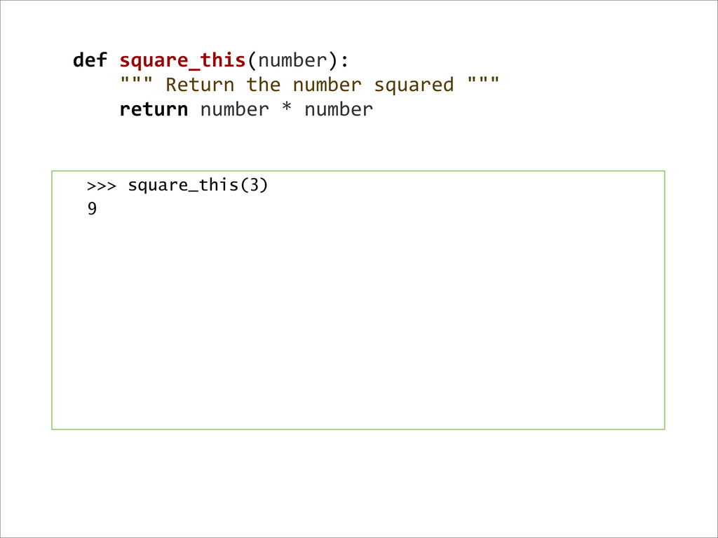 """def square_this(number):     """"""""""""..."""