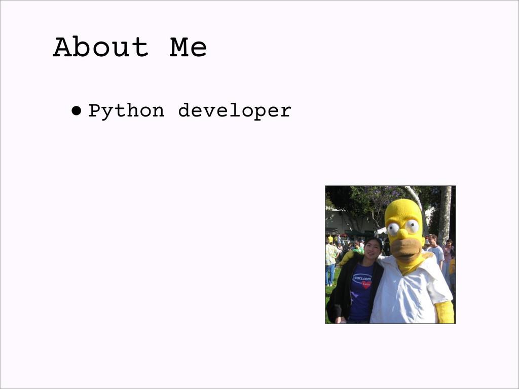 •Python developer About Me