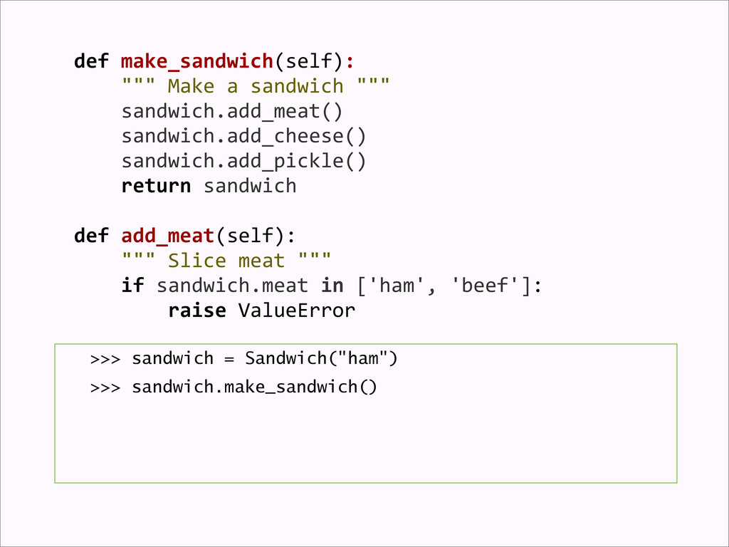 ">>> sandwich = Sandwich(""ham"") >>> sandwich.mak..."