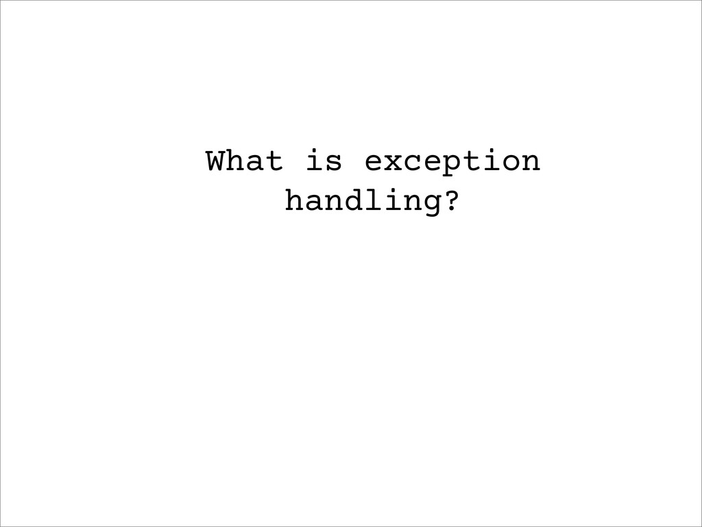What is exception handling?