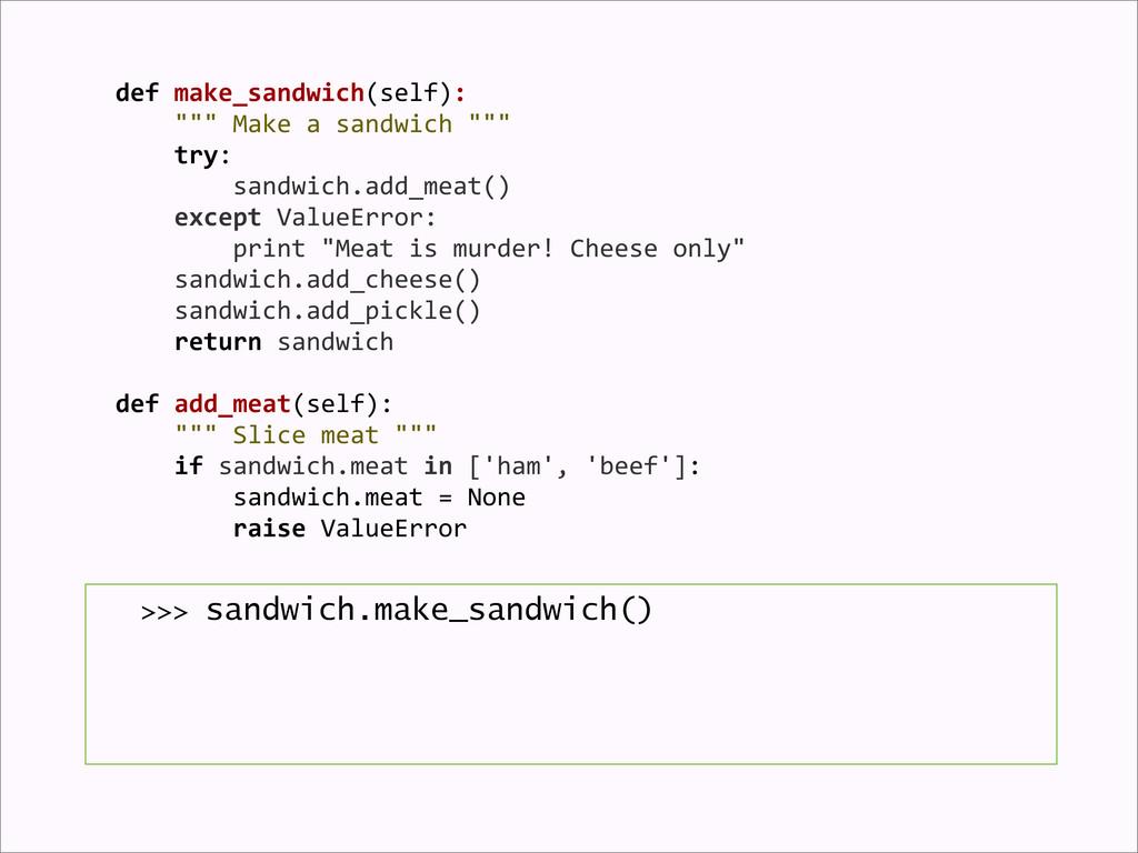 >>> sandwich.make_sandwich() def make_sandwi...