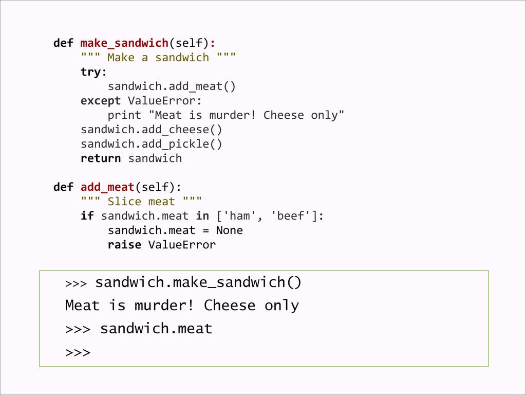>>> sandwich.make_sandwich() Meat is murder! Ch...
