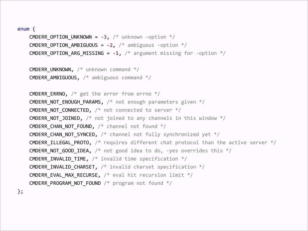 enum {     CMDERR_OPTION_UNKNOWN...