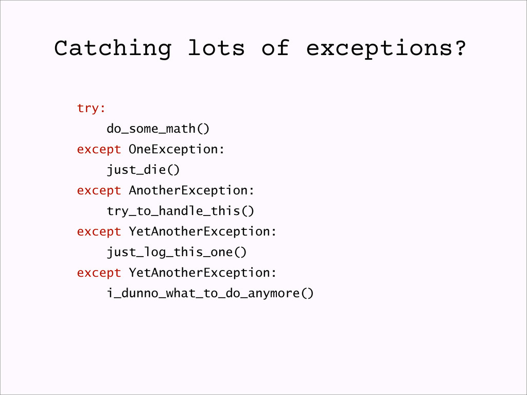 Catching lots of exceptions? try: do_some_math(...