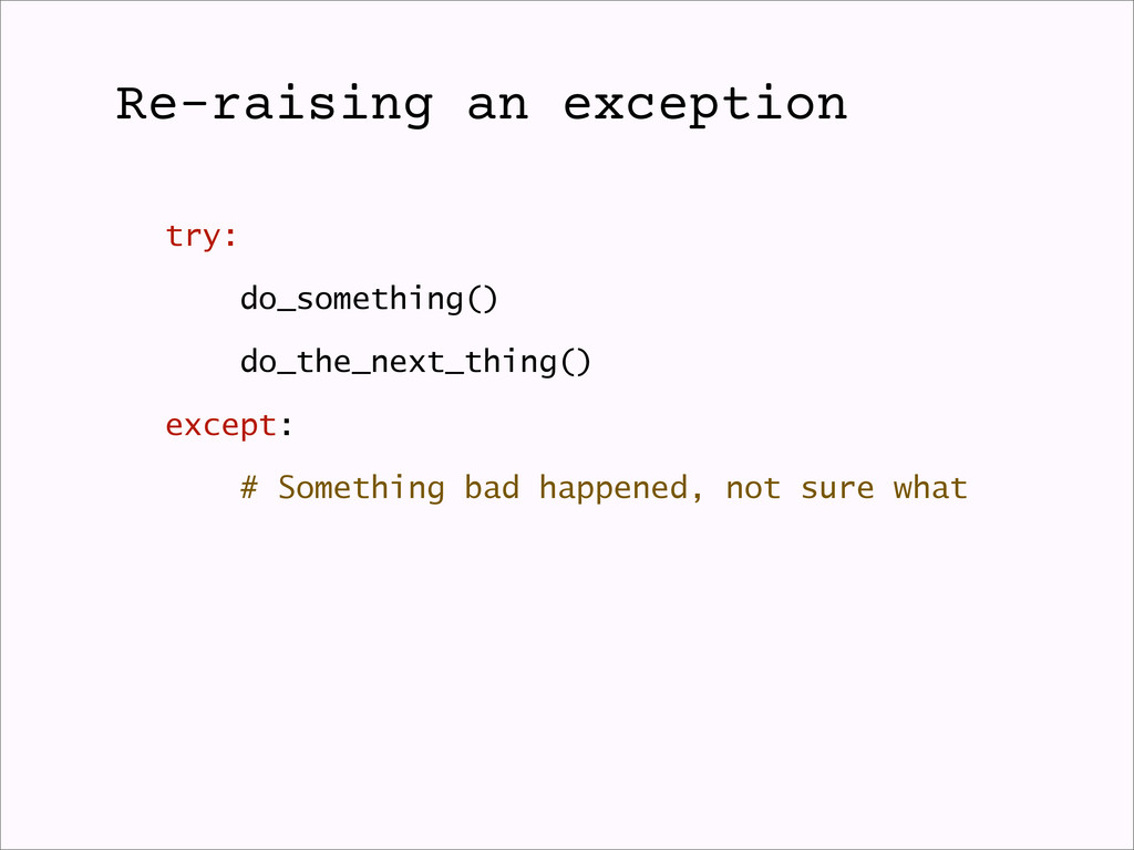try: do_something() do_the_next_thing() except:...