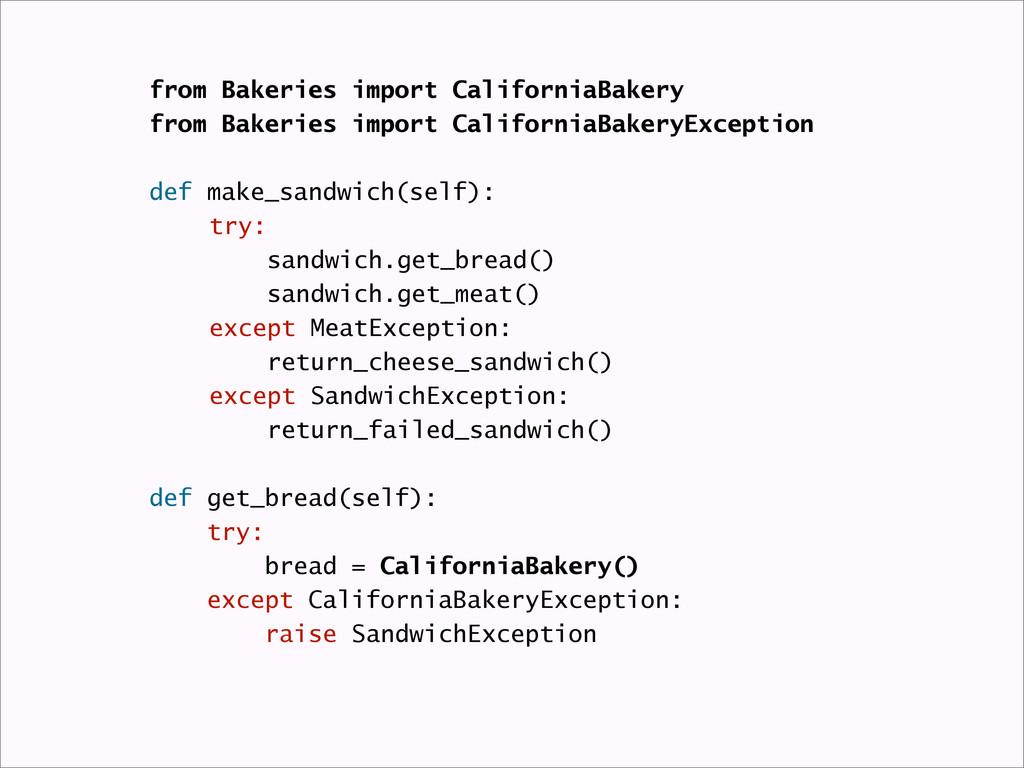 from Bakeries import CaliforniaBakery from Bake...