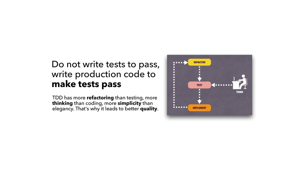 Do not write tests to pass, write production co...