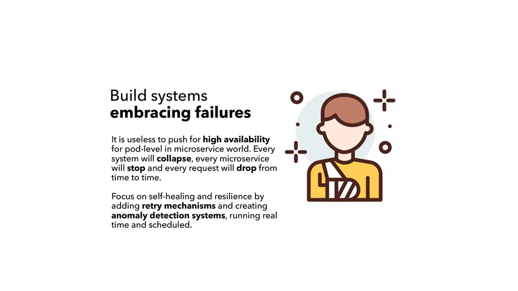 Build systems embracing failures It is useless ...
