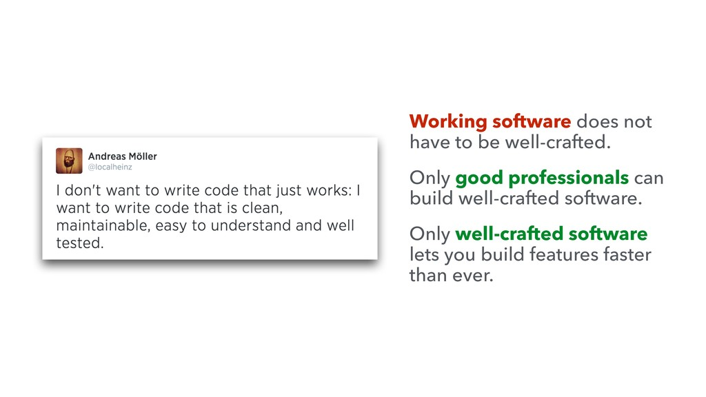 Working software does not have to be well-craft...