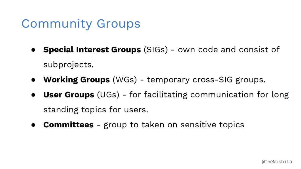 Community Groups ● Special Interest Groups (SIG...