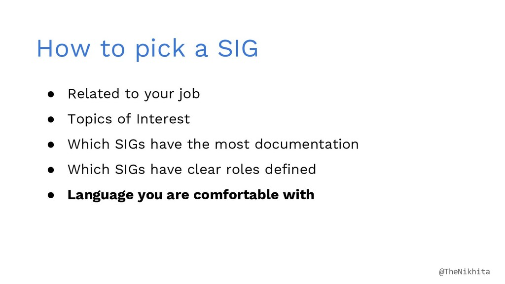 How to pick a SIG ● Related to your job ● Topic...