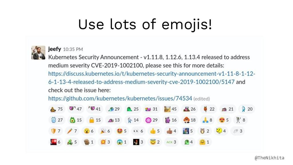 Use lots of emojis! @TheNikhita