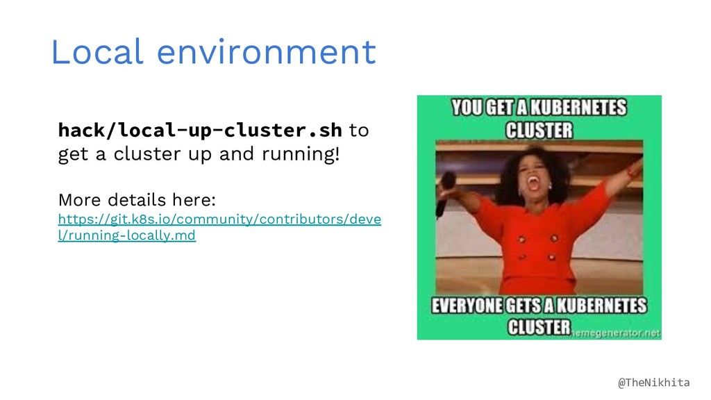 Local environment hack/local-up-cluster.sh to g...