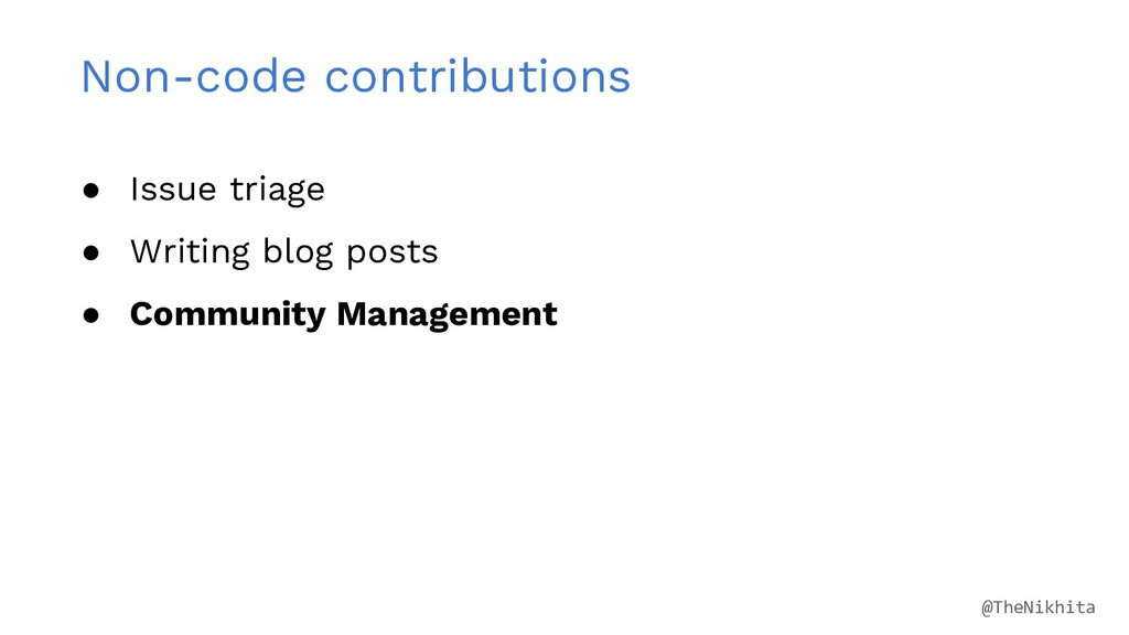 Non-code contributions ● Issue triage ● Writing...