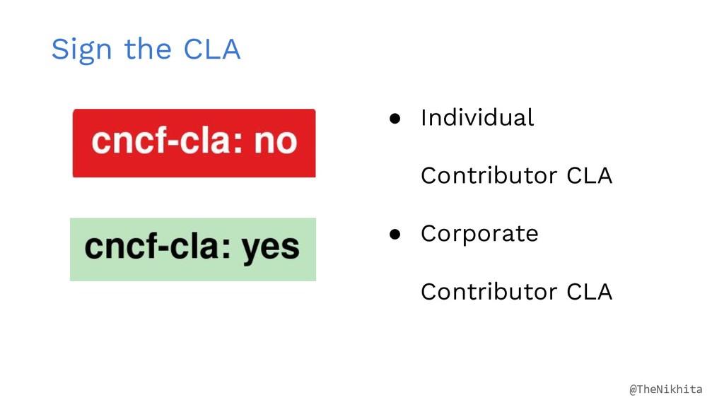 Sign the CLA ● Individual Contributor CLA ● Cor...