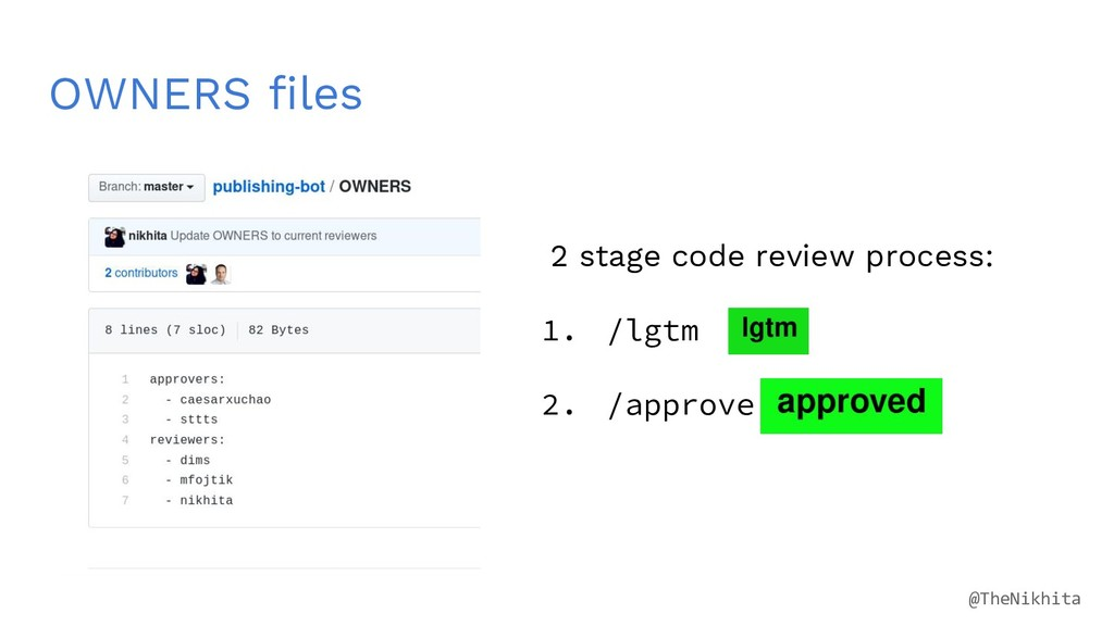 OWNERS files 2 stage code review process: 1. /l...