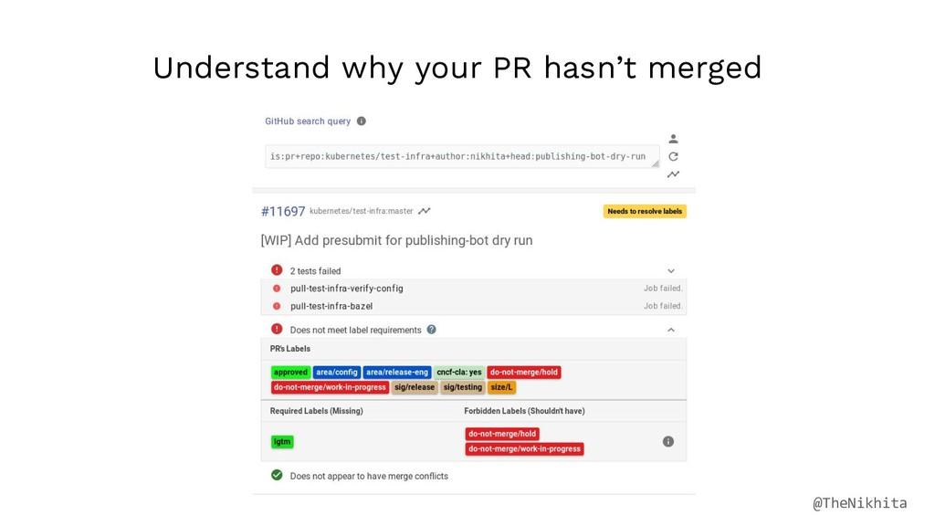 Understand why your PR hasn't merged @TheNikhita