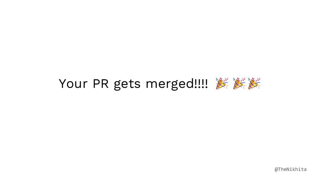 Your PR gets merged!!!! @TheNikhita