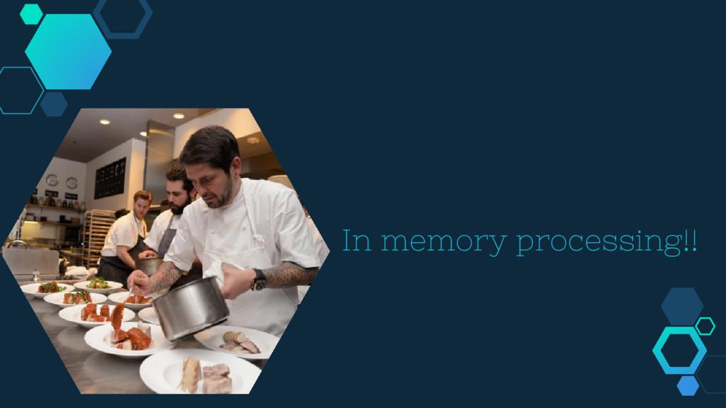In memory processing!!