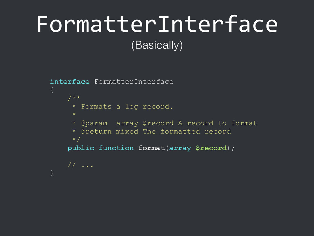 FormatterInterface interface FormatterInterface...