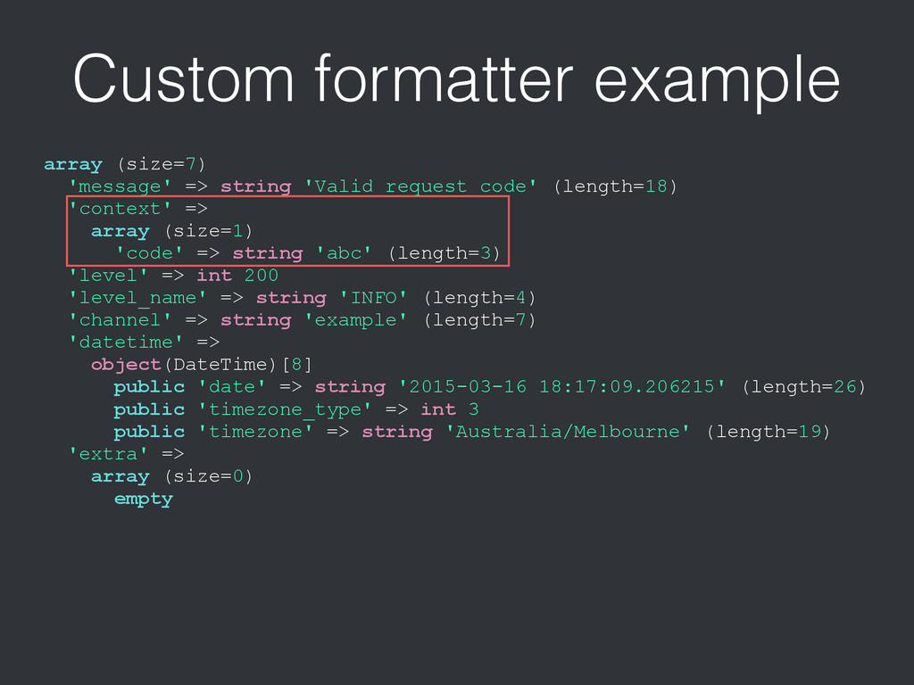 Custom formatter example array (size=7) 'messag...