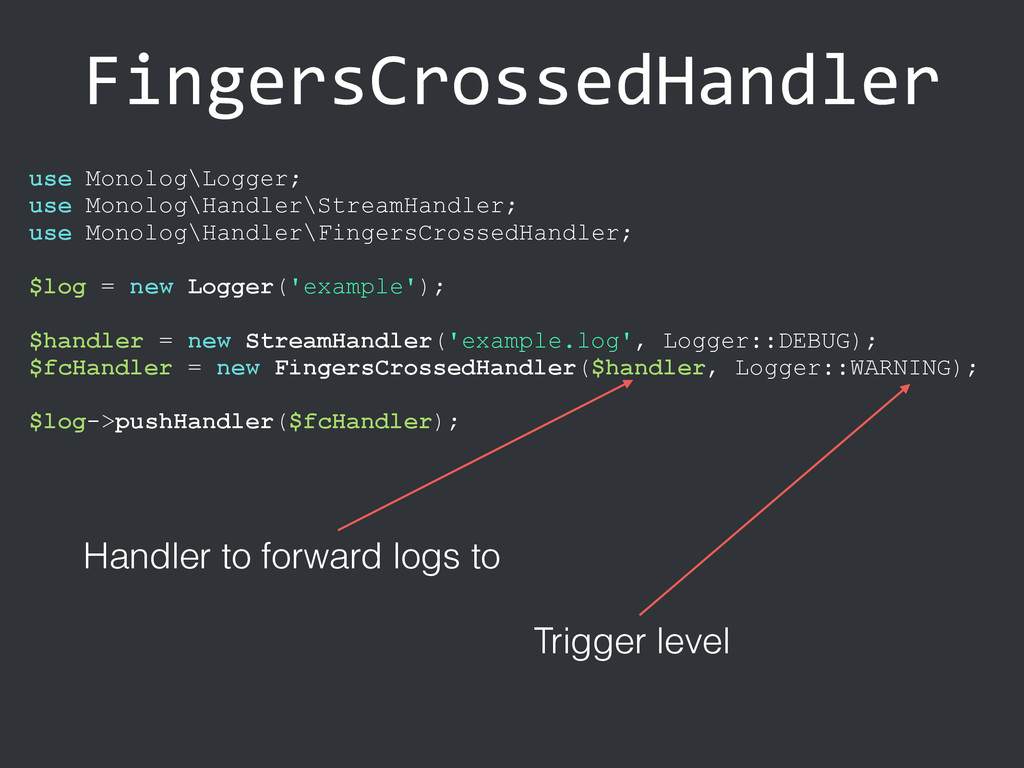 FingersCrossedHandler Handler to forward logs t...