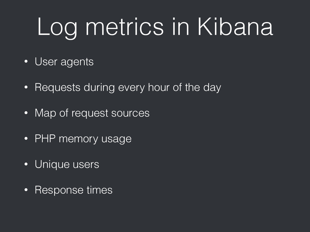 Log metrics in Kibana • User agents • Requests ...