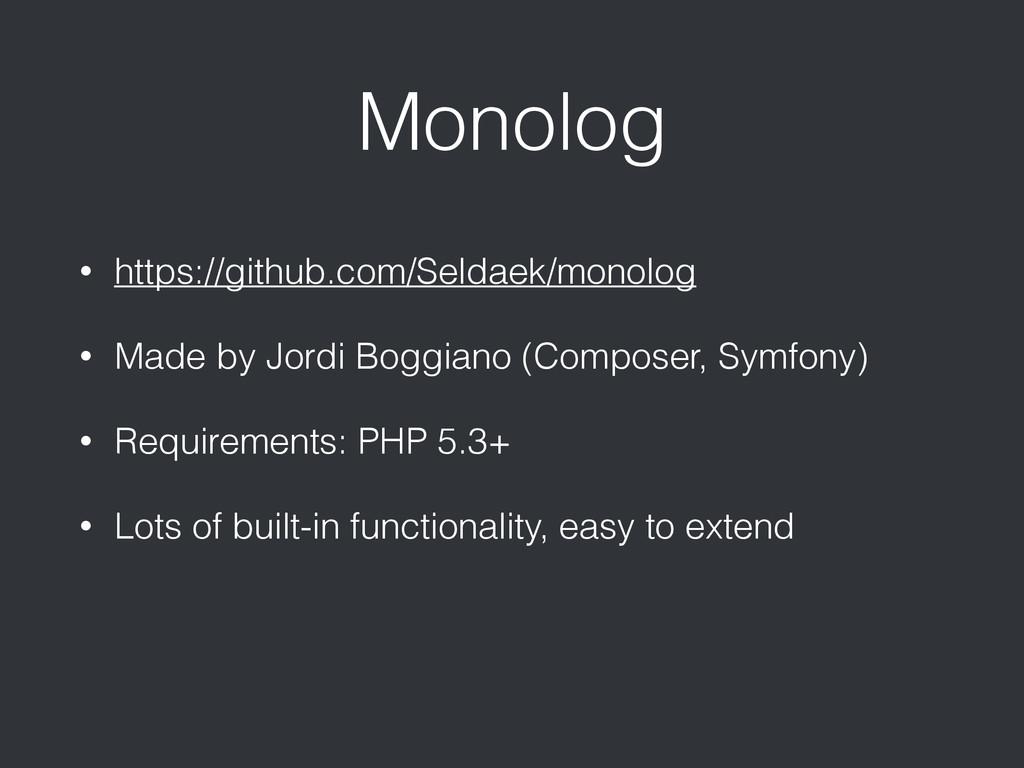 Monolog • https://github.com/Seldaek/monolog • ...