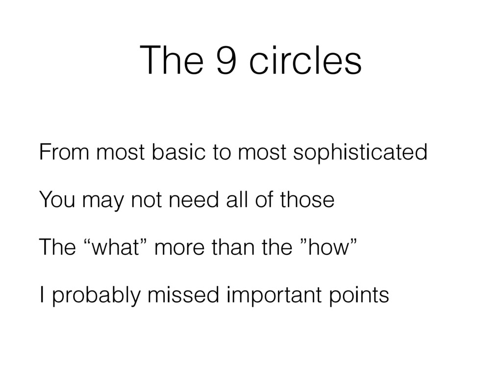 The 9 circles From most basic to most sophistic...