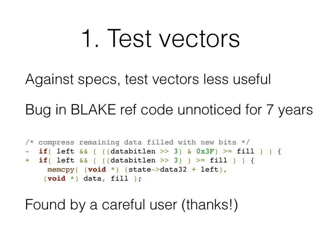 1. Test vectors Against specs, test vectors les...