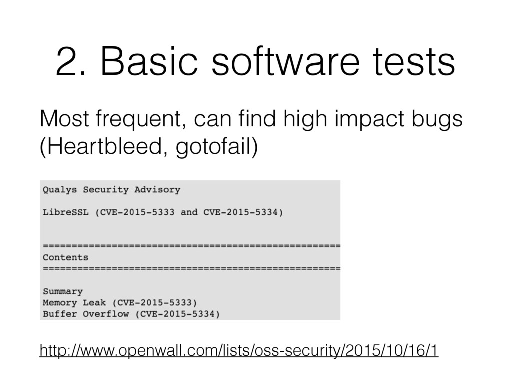 2. Basic software tests Most frequent, can find ...
