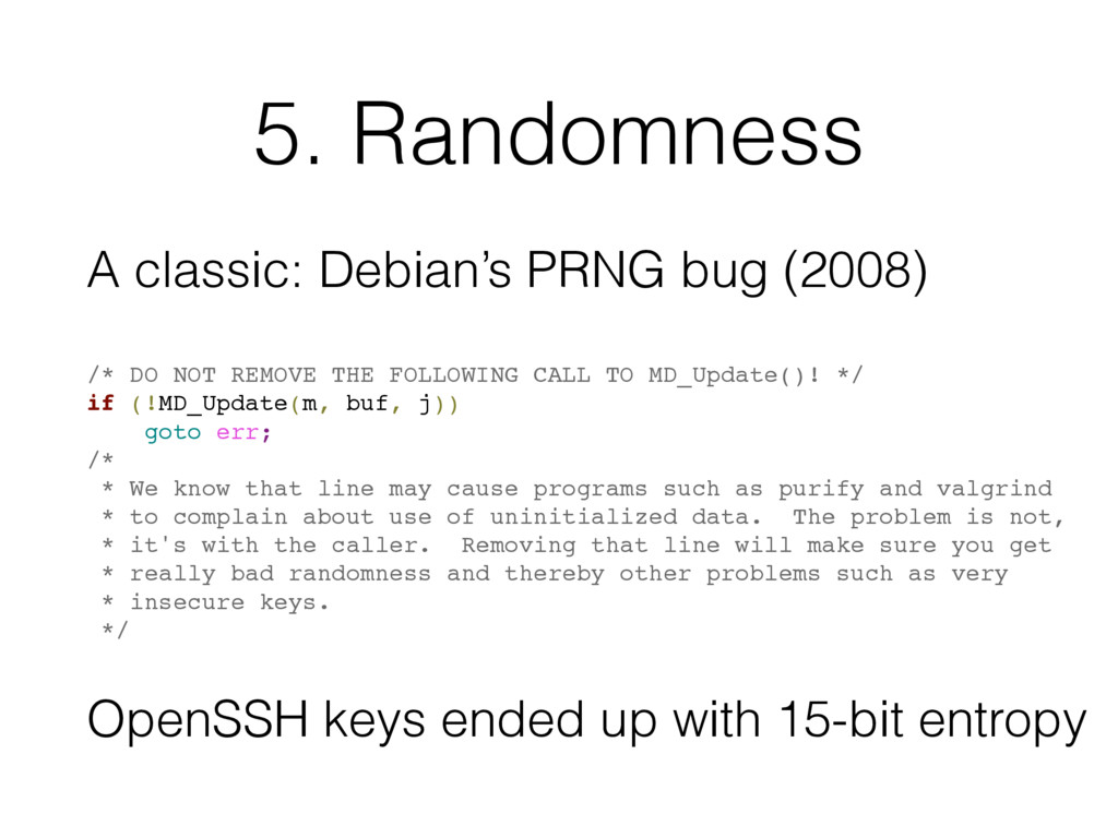 5. Randomness A classic: Debian's PRNG bug (200...