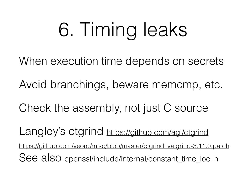 6. Timing leaks When execution time depends on ...