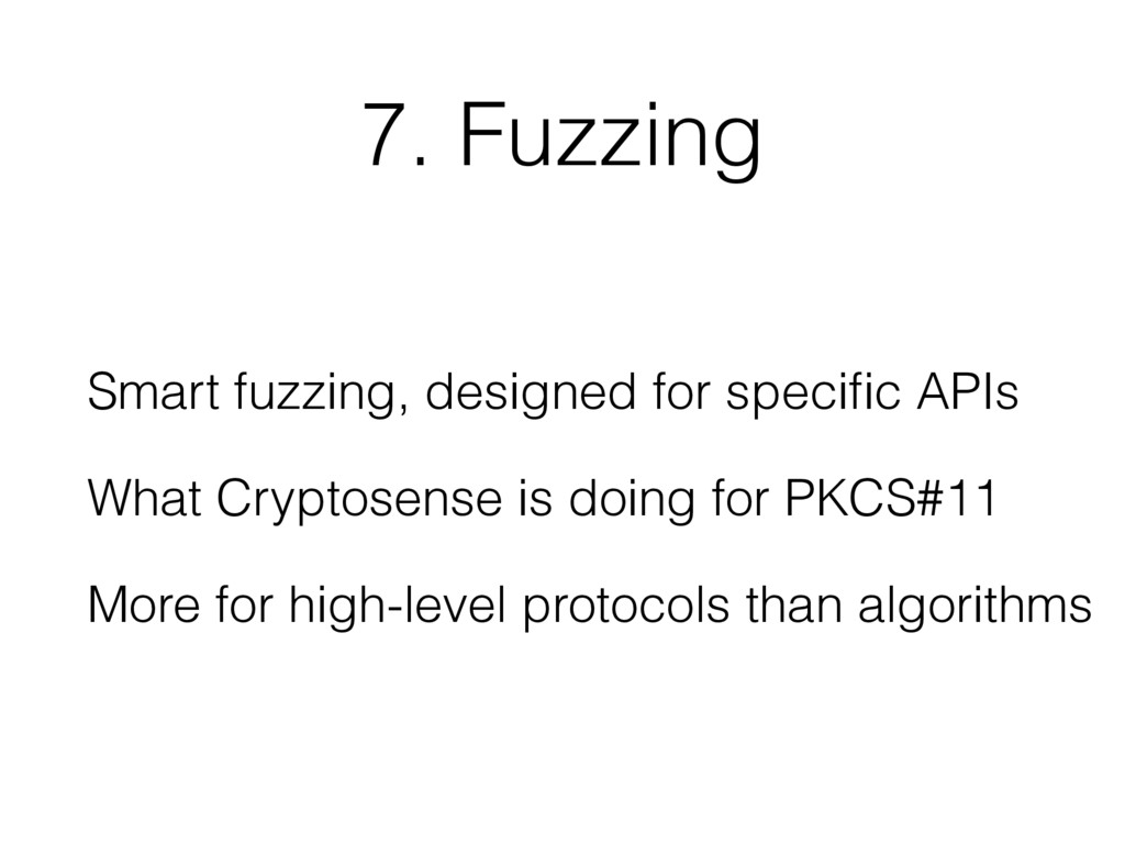7. Fuzzing Smart fuzzing, designed for specific ...