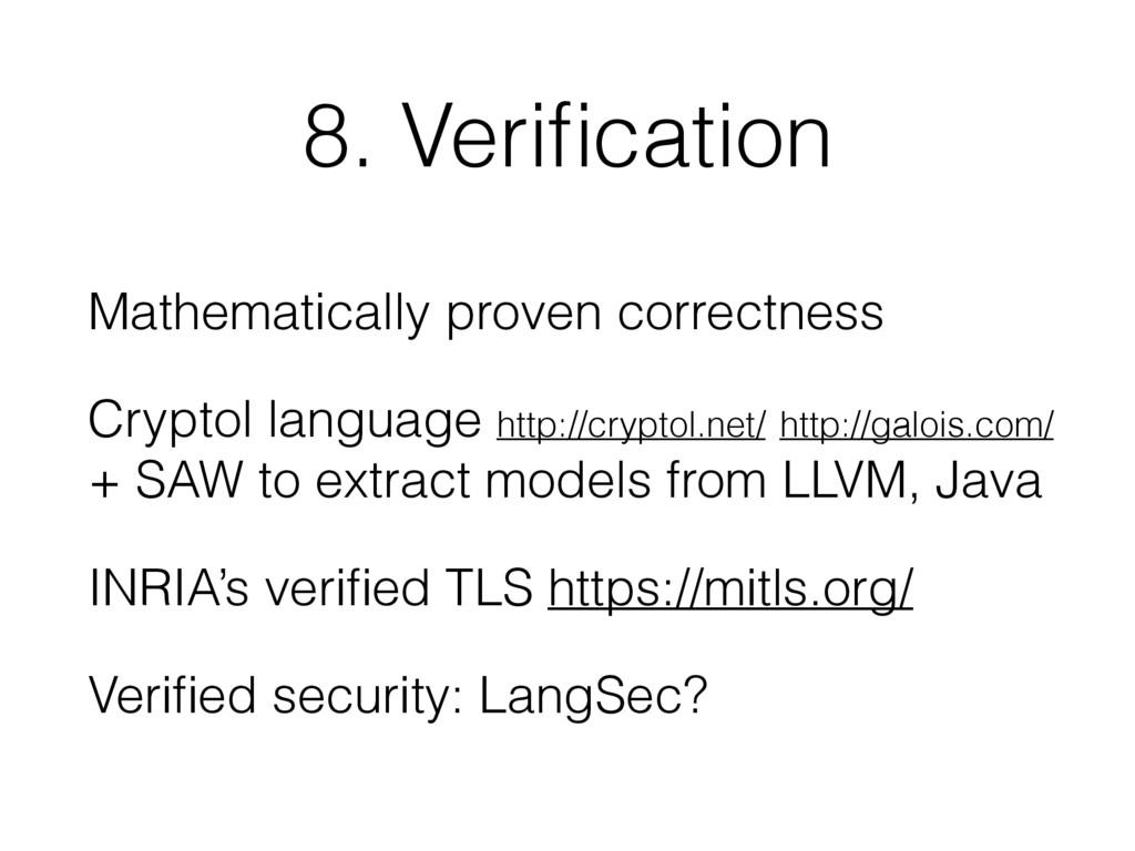 8. Verification Mathematically proven correctnes...